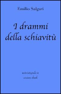 Cover I drammi della schiavitù di Emilio Salgari in ebook