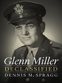 Cover Glenn Miller Declassified