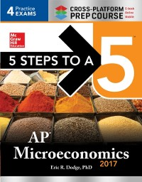 Cover 5 Steps to a 5: AP Microeconomics 2017 Cross-Platform Prep Course