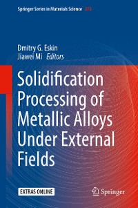 Cover Solidification Processing of Metallic Alloys Under External Fields