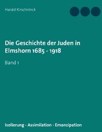 Cover Die Geschichte der Juden in Elmshorn 1685 - 1918