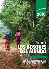 Cover El estado de los bosques del mundo 2018