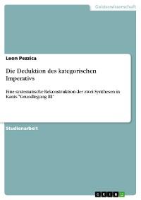 Cover Die Deduktion des kategorischen Imperativs