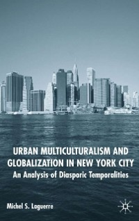 Cover Urban Multiculturalism and Globalization in New York City