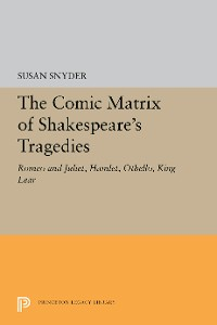 Cover The Comic Matrix of Shakespeare's Tragedies