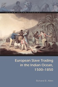 Cover European Slave Trading in the Indian Ocean, 1500–1850