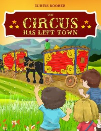 Cover The Circus Has Left Town