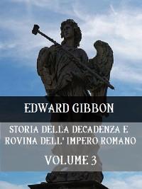 Cover Storia della decadenza e rovina dell'Impero Romano Volume 3