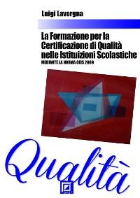 Cover La Formazione per la Certificazione di Qualità nelle Istituzioni Scolastiche