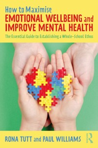 Cover How to Maximise Emotional Wellbeing and Improve Mental Health