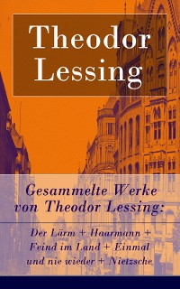 Cover Gesammelte Werke von Theodor Lessing