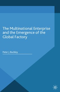 Cover The Multinational Enterprise and the Emergence of the Global Factory