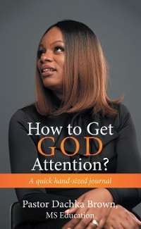 Cover How to Get God Attention?