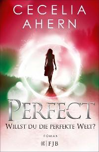 Cover Perfect – Willst du die perfekte Welt?