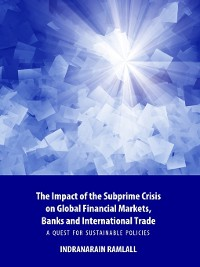 Cover The Impact of the Subprime Crisis on Global Financial Markets, Banks and International Trade