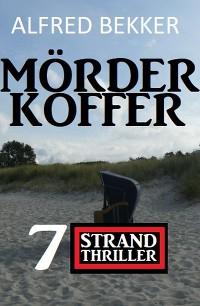 Cover Mörderkoffer: 7 Strand Krimis