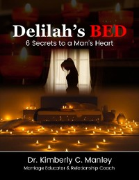 Cover Delilah's Bed: 6 Secrets to a Man's Heart