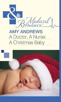 Cover Doctor, A Nurse: A Christmas Baby