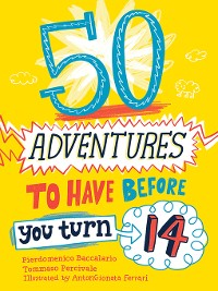 Cover 50 Adventures to Have before You Turn 14