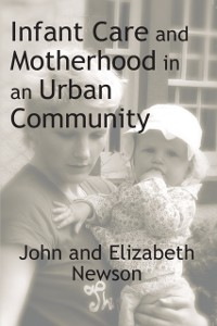Cover Infant Care and Motherhood in an Urban Community