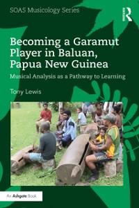 Cover Becoming a Garamut Player in Baluan, Papua New Guinea