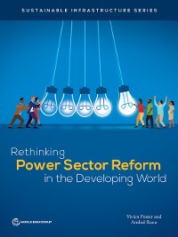 Cover Rethinking Power Sector Reform in the Developing World