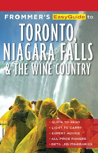 Cover Frommer's EasyGuide to Toronto, Niagara and the Wine Country