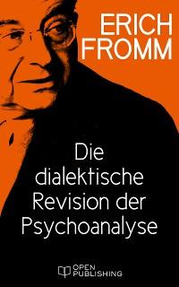 Cover Die dialektische Revision der Psychoanalyse