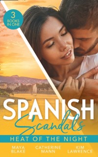 Cover Spanish Scandals: Heat Of The Night: His Ultimate Prize / For the Sake of Their Son / A Spanish Awakening