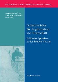 Cover Debatten über die Legitimation von Herrschaft