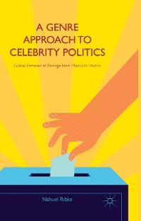 Cover A Genre Approach to Celebrity Politics