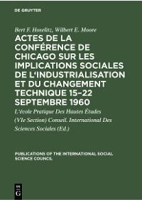 Cover Actes de la conférence de Chicago sur les implications sociales de l'industrialisation et du changement technique 15–22 septembre 1960