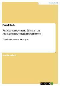 Cover Projektmanagement. Einsatz von Projektmanagementinstrumenten