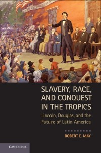 Cover Slavery, Race, and Conquest in the Tropics