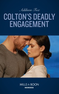 Cover Colton's Deadly Engagement (Mills & Boon Heroes) (The Coltons of Red Ridge, Book 2)