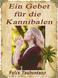 Cover Ein Gebet für die Kannibalen