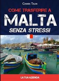 Cover Come trasferire a Malta senza stress... la tua azienda