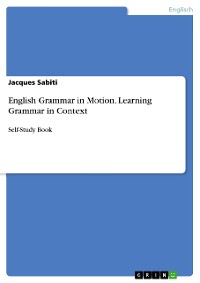 Cover English Grammar in Motion. Learning Grammar in Context