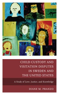 Cover Child Custody and Visitation Disputes in Sweden and the United States