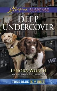Cover Deep Undercover (Mills & Boon Love Inspired Suspense) (True Blue K-9 Unit, Book 5)