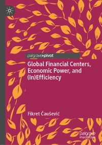 Cover Global Financial Centers, Economic Power, and (In)Efficiency