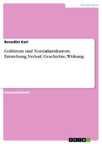 Cover Golfstrom und Nordatlantikstrom. Entstehung, Verlauf, Geschichte, Wirkung