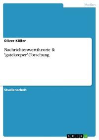 """Cover Nachrichtenwerttheorie & """"gatekeeper""""-Forschung"""