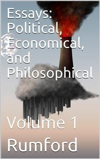 Cover Essays; Political, Economical, and Philosophical — Volume 1