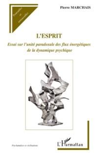 Cover L'esprit - essai sur l'unite paradoxale des flux energetique