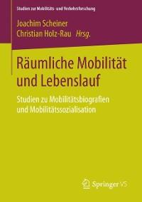 Cover Räumliche Mobilität und Lebenslauf
