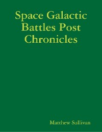 Cover Space Galactic Battles Post Chronicles