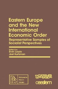 Cover Eastern Europe and the New International Economic Order