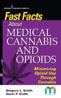 Cover Fast Facts about Medical Cannabis and Opioids