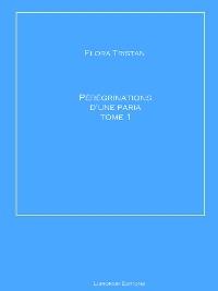 Cover Pérégrinations d'une paria Tome 1
